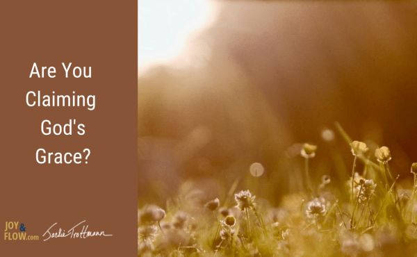 Are You Claiming God's Grace?