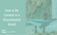 How to Be Content in a Discontented World