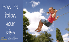 How to Follow Your Bliss