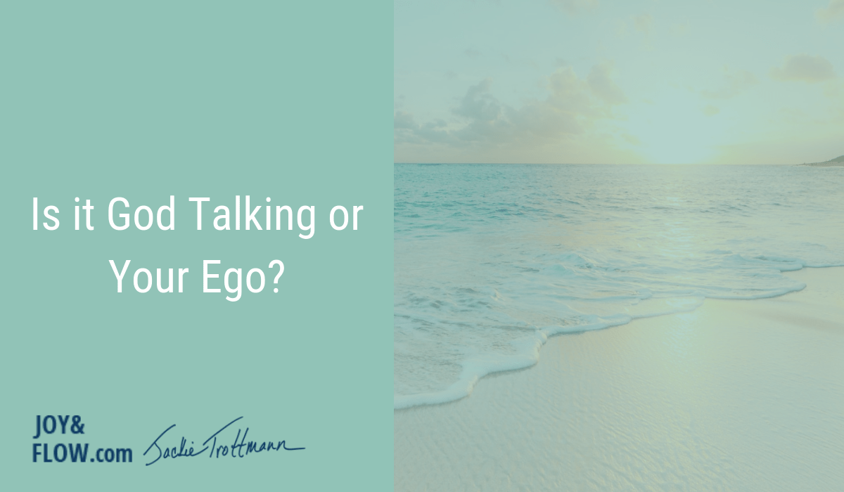 Is It God Talking Or Your Ego