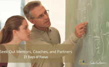 Seek Out Mentors, Coaches, and Partners 21 Days of Focus