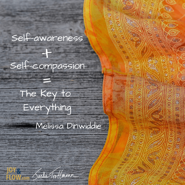 Self-awareness Plus Self-compassion equals the key to everything