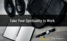 Take Your Spirituality to Work