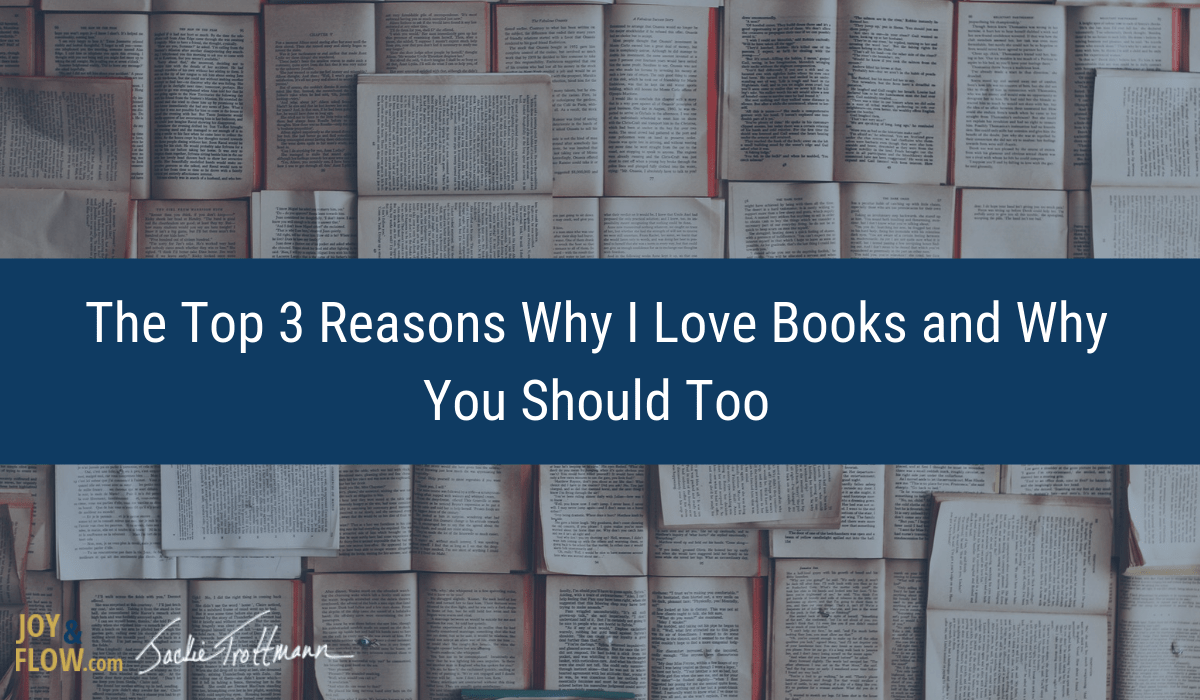 The Top 3 Reasons Why I Love Books and Why You Should Too