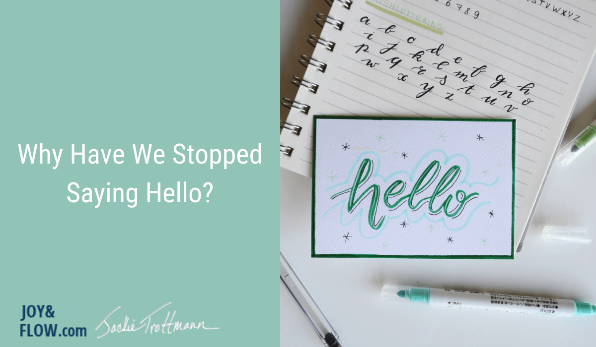 Why Have We Stopped Saying Hello?