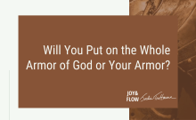 Will You Put on the Whole Armor of God or Your Armor