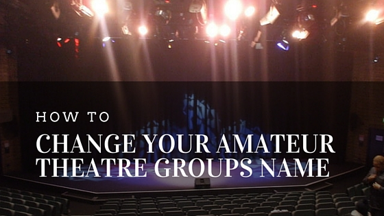 How to change your amateur theatre groups name