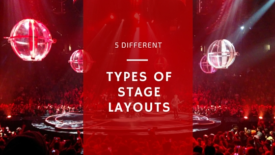 5 Different Types of Stage Layouts