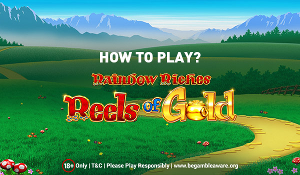 Play Rainbow Riches Reels of Gold Slots