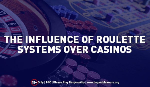 Influence of Roulette Systems
