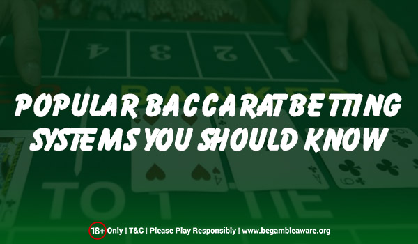 Popular Baccarat Betting Systems