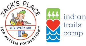 JACK'S PLACE for Autism Foundation Renews Partnership with Indian Trails Camp, announces details for JACK'S PLACE Week