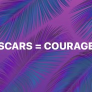 Scars = Courage