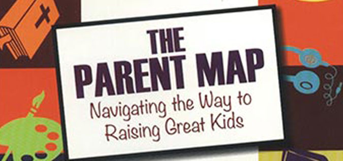 BOOK REVIEW: The Parent Map, Navigating the Way to Raising Great Kids