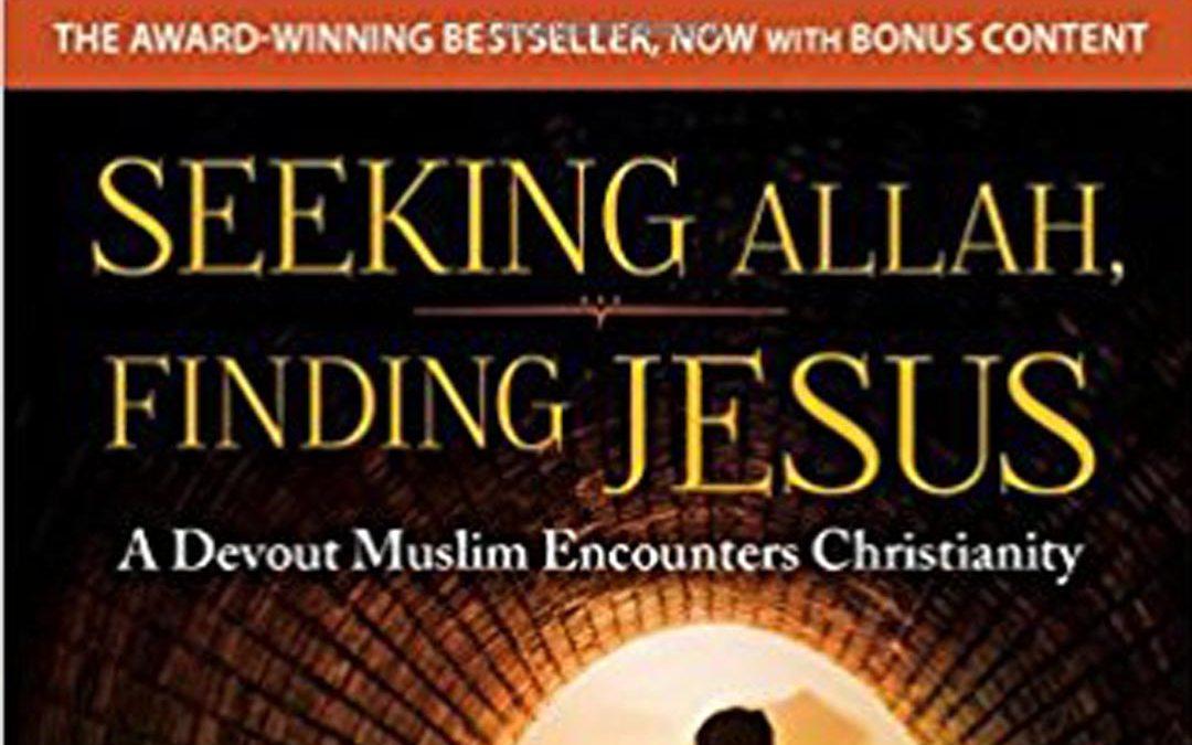Book Review: Seeking Allah, Finding Jesus