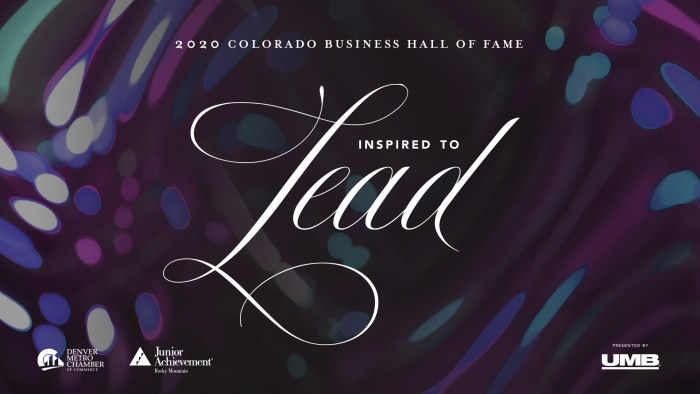 Inspired to lead. 2020 Colorado Business Hall of Fame.