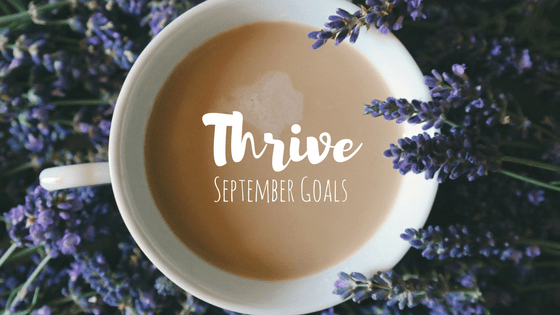 Thrive | September Goals