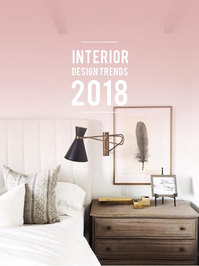 The Best Interior Design Trends In 2018 Lark & Linen