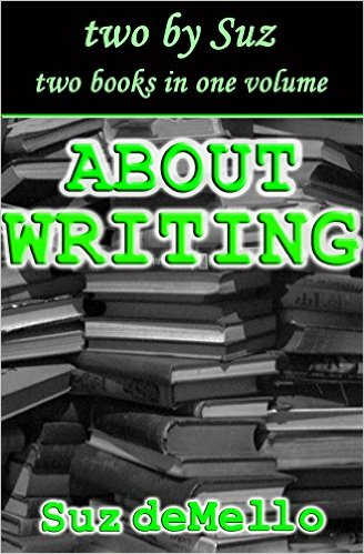 Yesss!  My Review of Suz deMello's ABOUT WRITING:  YOUR ESSENTIAL WRITING MANUAL