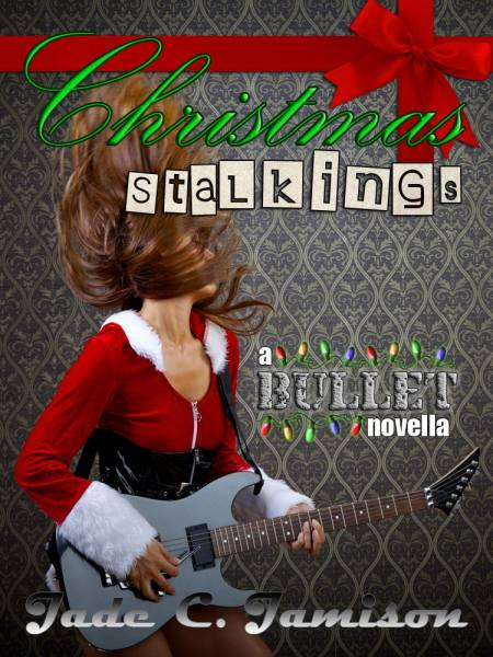 Christmas Stalkings: A Bullet Novella