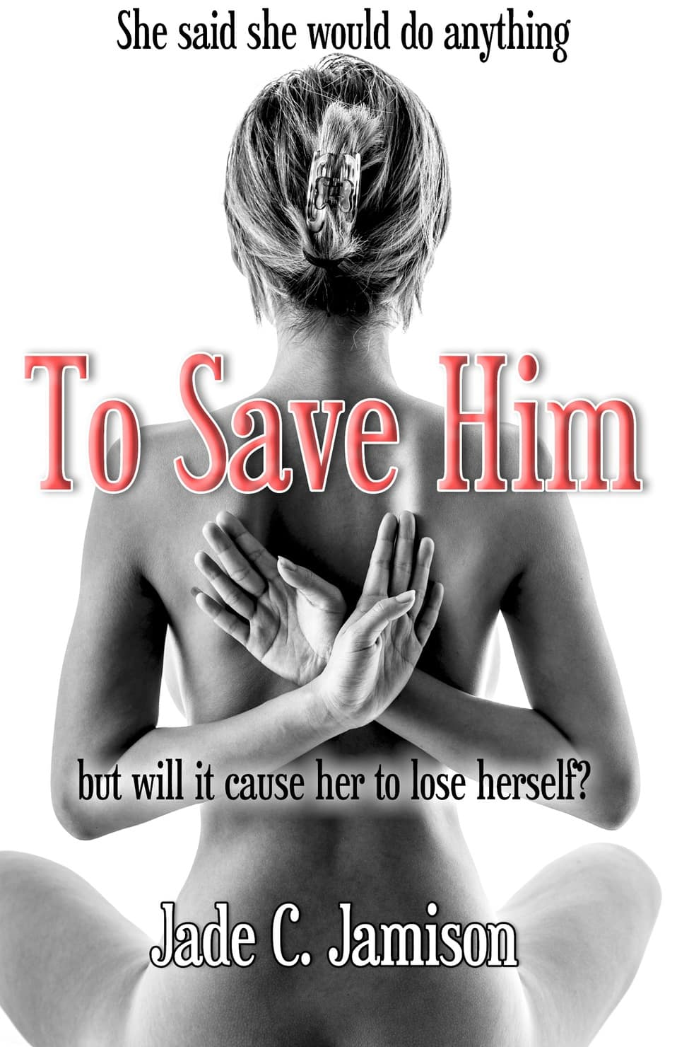 Cover Reveal for TO SAVE HIM, my newest release!