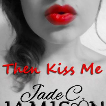 Throwback Thursday: Then Kiss Me