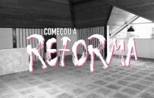 VLOG: MEU SOTÃO - Diário De Reforma 1