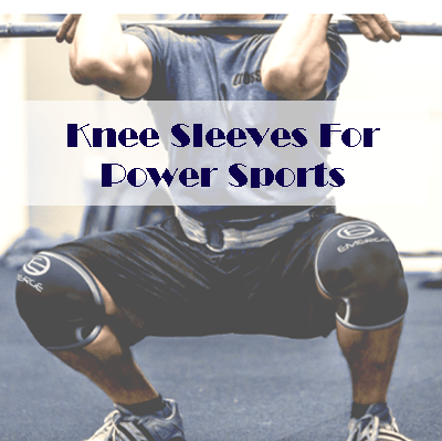 Knee Sleeves For Power Sports