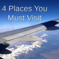 4 Places You Must Visit