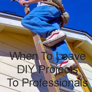 Home Projects Best Left To The Pros