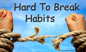 Hard To Break Habits