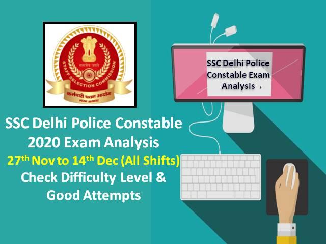 SSC दिल्ली पुलिस कांस्टेबल 2020 परीक्षा विश्लेषण (27 नवंबर से 14 दिसंबर): ऑनलाइन परीक्षा का कठिन स्तर - 'आसान से आसान', कटऑफ मार्क्स को क्लियर करने के लिए अच्छे प्रयास