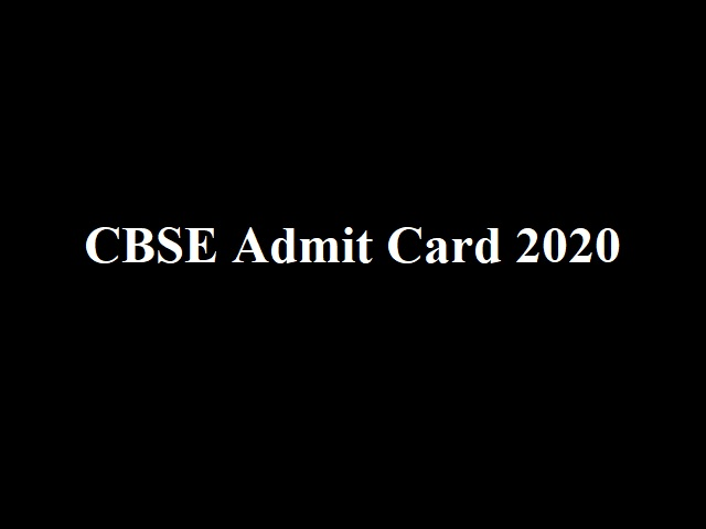 CBSE Admit Card 2020 for 10th & 12th Released At cbse.nic.in: Check how to download