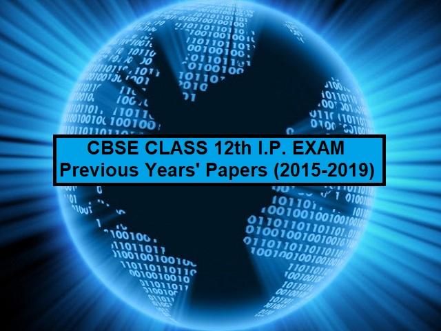 कक्षा 12 आईपी पिछला वर्षों के पेपर