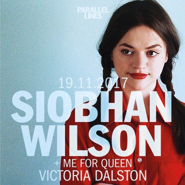 Parallel Lines presents Siobhan Wilson + guest Me For Queen
