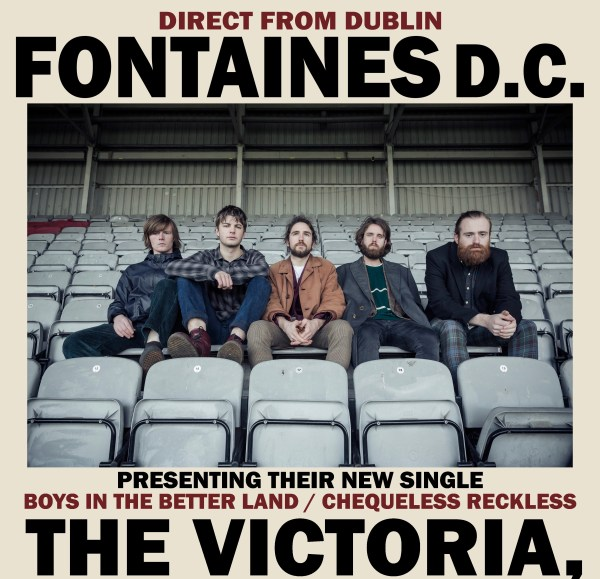 Club Fandango + Disorder present Fontaines D.C. + guests THE NYX and The Talk Show