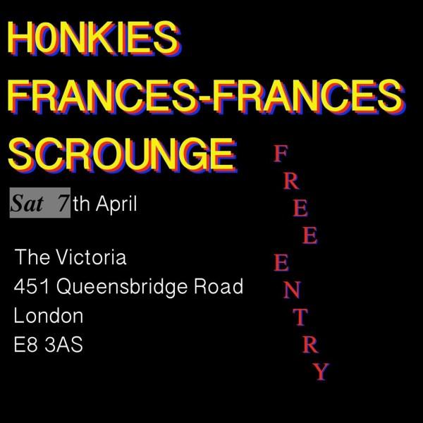 2 x 4 pres: H0nkies / Frances-Frances / Scrounge