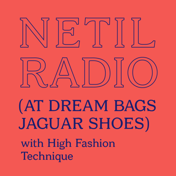 High Fashion Technique ( Netil Radio )