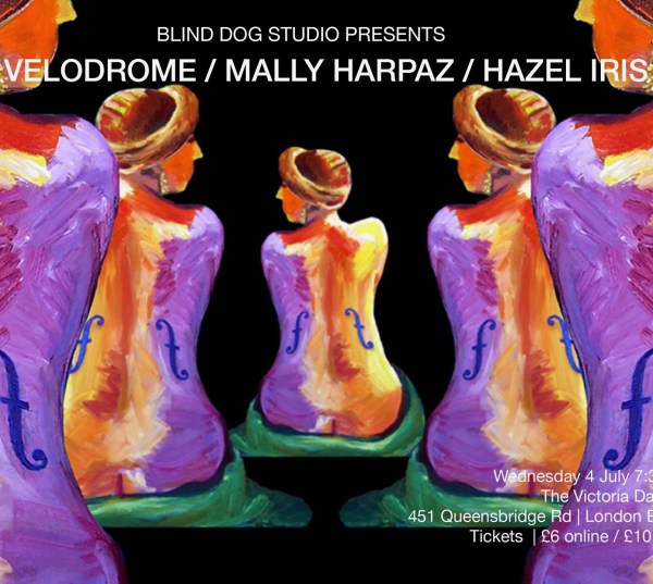 Blind Dog Studio Presents Hazel Iris/ Mally Harpaz / Velodrome