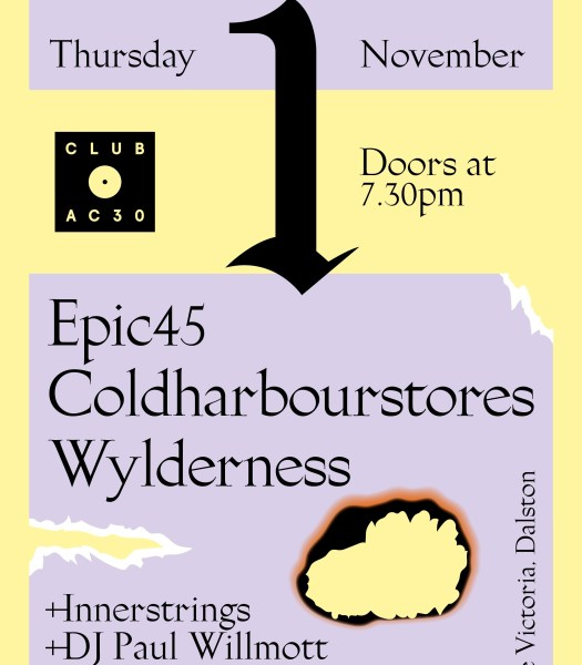 Club AC30: Epic45, Coldharbourstores, Wylderness