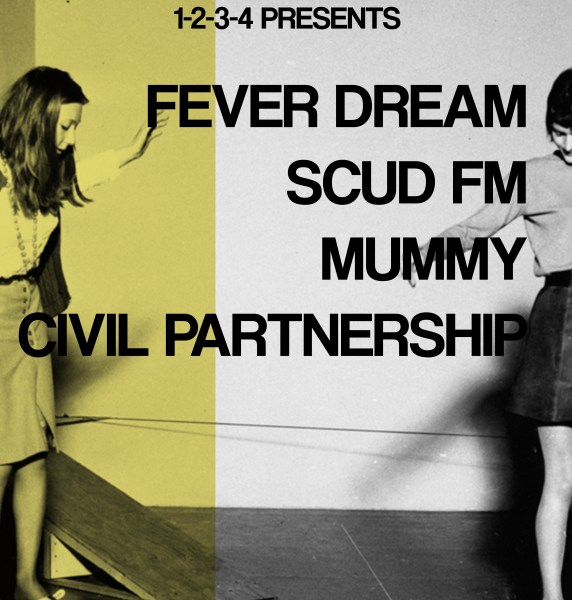 1234 x Independent Venue Week: Fever Dream / Scud FM / Mummy / Civil Partnership