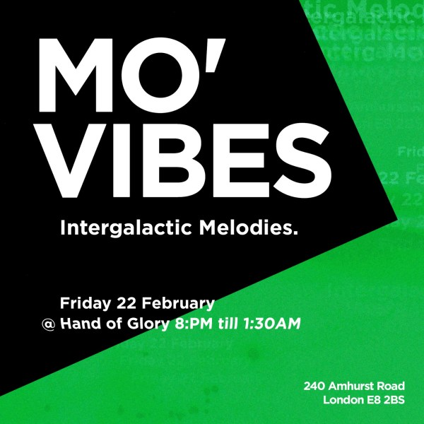 MO' VIBES – 22nd Feb