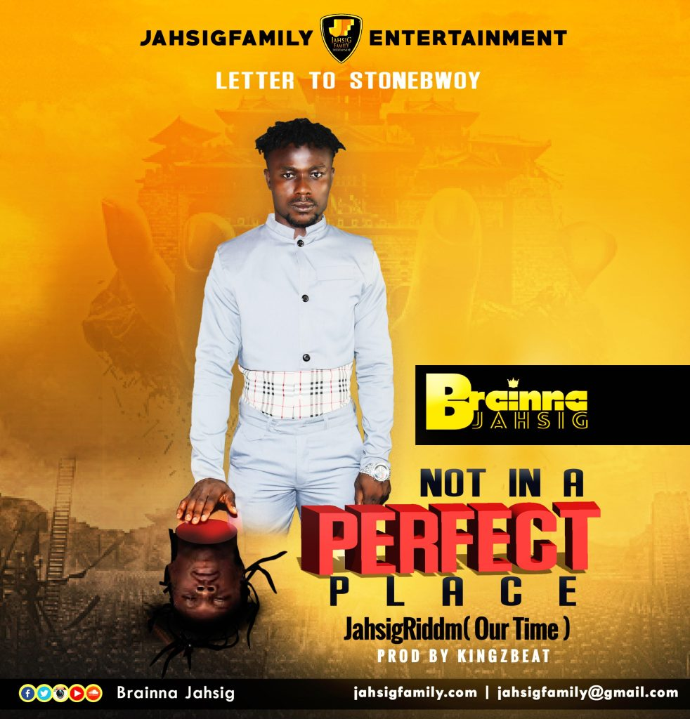 OFFICIAL ARTWORK - LETTER TO STONEBWOY - NOT IN A PERFECT PLACE - BRAINA JAHSIG