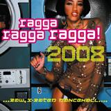 ragga ragga ragga 2008