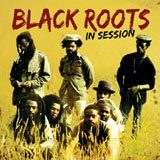 black roots   in session