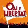 massilia sound system oai e libertat