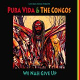 pura vida and the congo we nah give up