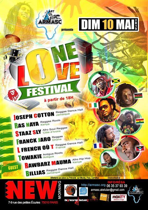 [75] - ONE LOVE FESTIVAL : JOSEPH COTTON + RAS NAYA + STAAZ SLY + FRANK JARO + L FRENCH OU T + TOWAKIE + GUESTS