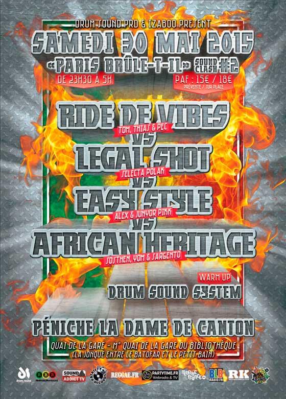 [75] - PARIS BRULE T-IL? #2 SOUNDCLASH - RIDE DE VIBES Vs LEGAL SHOT Vs EASY STYLE Vs AFRICAN HERITAGE