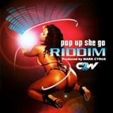 pop up she go riddim